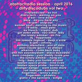 AbstractRadio session - dirtydiscodubs II - 29.04.16