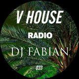 V HOUSE Radio 033   DJ Fabian