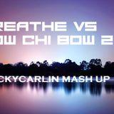 breathe vs bow chi bow bow 2019 mash-up