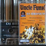DJ BRONCO - UNCLE FUNK - A SIDE (1999)