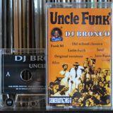 DJ BRONCO - UNCLE FUNK - A SIDE (1999)