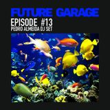 Future Garage - Episode 13
