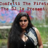Confetti The First: The DJ Is Present
