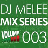 DJ Melee - Mix Series VOLUME003