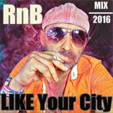 Dj Cioko -RnB MIx Like Your City