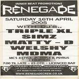[16.04.2005] Renegade - DJ TripleXL MC's 3-Style & Psyrus