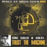 Wired Up Radio 005 - Luke Creed & Trust the Machine