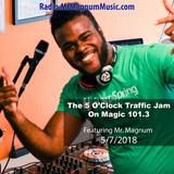 5 O'Clock Traffic Jam 5-7-2018 on Magic 101.3