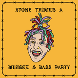 Stone Throws a Mumble and Bass Party