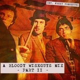 A Bloody Wiseguys Mix, Part 2 !