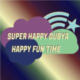 Super Happy Dubya Happy Fun Time: The First Episode