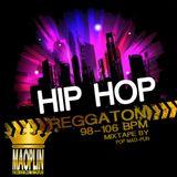 [Mao-Plin] - Hip Hop & Reggaton [98-106 Bpm] (Mixtape By Pop Mao-Plin)