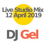12 April 2019 - DJ Gel Live in the studio