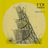 FTR Radio: Episode 3 (raash-hour.com)
