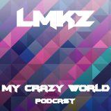 My Crazy World Podcast #8 - Live