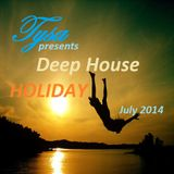 Tysa pres. Deep House Holiday (July 2014)