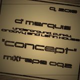 """D' MARQUIS - UNDERGROUND, FUNKY & LATIN HOUSE """" CONCEPT """" VOL.092"""