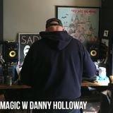 MAGIC (11.20.19) w Danny Holloway