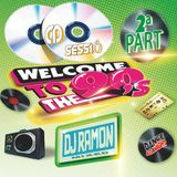 WELCOME 90'S 2ª PART DJ RAMON 2019