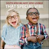 "JAZZY AFRO LOUNGE - ""That Special Vibe"""