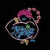 PARADISE GARAGE   @ ESPECIALLY DEDICATED TO ONLY  OLD SCHOOL LOVERS
