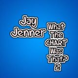 Jay Jenner- What The CHART Was That? 2