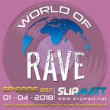 Slipmatt - World Of Rave #257