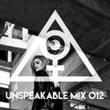 UNSPEAKABLE MIX 012: SOUTHPAW