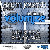 VOLUMIZE (Episode 124 w/ Luigi Rocca & WhooCares Guest Mixes) (Dec 2014)