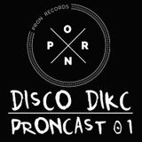 01 PRONCAST invites Disco Dikc