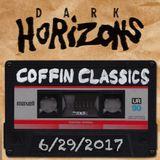 Dark Horizons Radio - 6/29/17 (Coffin Classics Show)