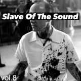 Slave Of The Sound vol.8