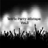 Tetrix Party Mixtape Vol.3 [Songs Of Soundcloud]