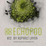 [ECHOPOD 012] Echogarden Podcast 012 by Asphalt Layer
