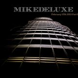 Mikedeluxe - February 07th 2013  Part II