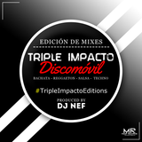Salsa Editions Mix By Dj Nef M.R. - Triple Impacto Discomovil