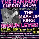 10 - RAMPANT ENERGY SHOW - feat SHAUN LEVER - BOY RAVER - UNITY RADIO 92.8 FM - 29-09-2012