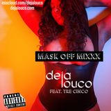 DJ Deja Louco - Mask Off Mixxx ft. Tre Cinco