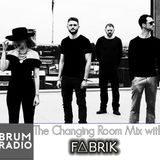 Fabrik on the Changing Room Mix (22/05/17)