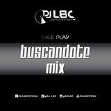 BUSCANDOTE MIX - DJ LBC
