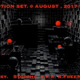 PROMOTION SET. @ AUGUST , 2017 PART  I   mixed by. Stoophs  a.k.a. S.FreeMiller