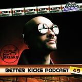 BETTER KICKS PODCAST - VOL.49 (PARALLAX BREAKZ GUEST MIX)