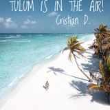 Tulum is in the air!!  Cristian D.