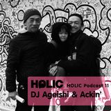 HOLIC Podcast 11 by DJ Ageishi & Ackin'