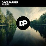 Dave Parker | RIVERS // tracks Peer Kusiv, Moby, Marek Hemmann, Sascha Funke, Gabriel Ananda