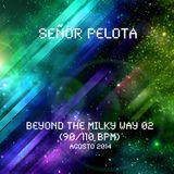 Señor Pelota - Beyond the Mily way #02 (90:110bpm)
