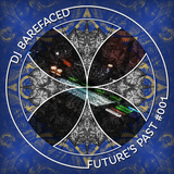 Future's Past #001 - DJ Barefaced - July 4, 2017