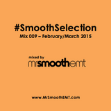 @MrSmoothEMT | #SmoothSelection : Mix 009 - Feb/Mar 2015 | R&B and Hip-Hop mix