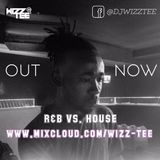R&B VS. HOUSE | Volume 1 | SNAPCHAT 'wiztee'
