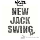 Mr Eye Presents... New Jack Swing Part.1